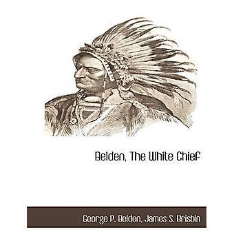 Belden der weiße Häuptling von Belden & George P.