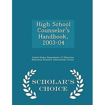 High School Counselors Handbook 200304  Scholars Choice Edition by United States Department of Education Ed