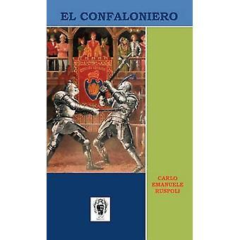 El Confaloniero by Ruspoli & Carlo Emanuele