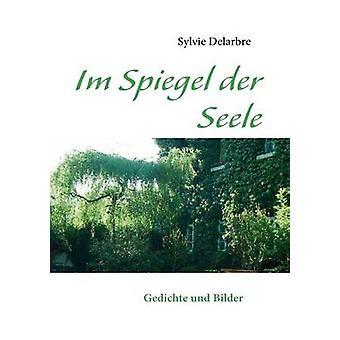 Im Spiegel der Seele von & Sylvie Delarbre