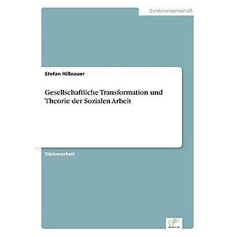 Gesellschaftliche trasformazione und Theorie der Sozialen Arbeit da Hinauer & Stefan