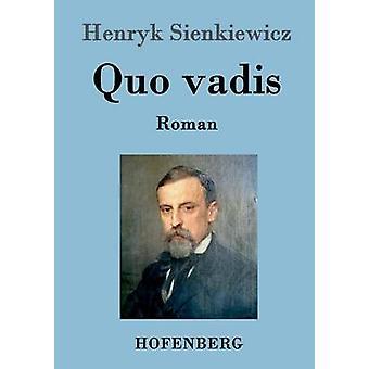 Quo Vadis von & Henryk Sienkiewicz