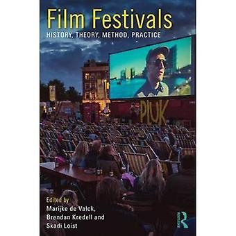 Filmfestivals: Geschichte, Theorie, Methode, Praxis