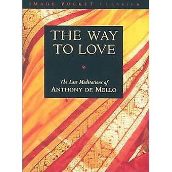 The Way to Love by Anthony De Mello - 9780385249393 Book