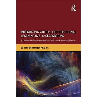 Integrating Virtual and Traditional Learning in 6-12 Classrooms - A La