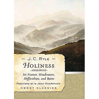 Holiness - Its Nature - Hindrances - Difficulties - and Roots (abridge