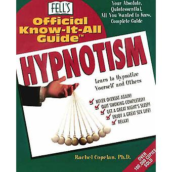 Fell's Official Know-it-all Guide to Hypnotism by Rachel Copelan - 97