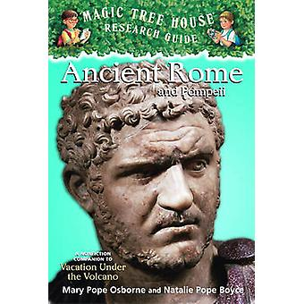 Ancient Rome and Pompeii - A Nonfiction Companion to Magic Tree House