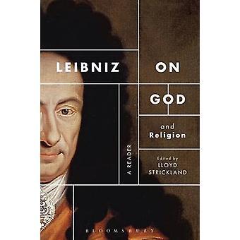 Leibniz on God and Religion - A Reader by Lloyd Strickland - 978147258