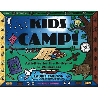 Kids Camp! - Activities for the Backyard or Wilderness by Laurie M. Ca