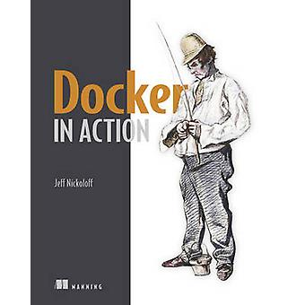 Docker in Action by Jeff Nickoloff - 9781633430235 Book