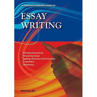 Essay Writing - A Straightforward Guide by Rita Pullen - 9781847166487