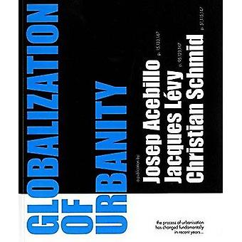 Globalization of Urbanity by Josep Acebillo - 9788492861811 Book