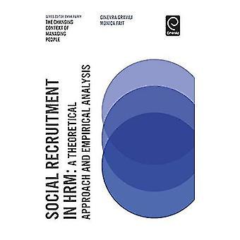 Social rekrytering i HRM: en teoretisk strategi och empirisk analys (förändrade kontexten för att hantera människor)