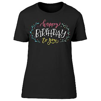 Happy Birthday To You Graphic Tee Women's -Image by Shutterstock