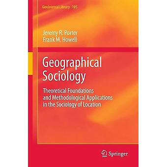 Geographical Sociology by Jeremy R. PorterFrank M. Howell