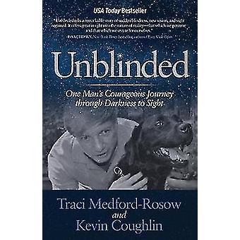 Unblinded - coraggioso cammino di un uomo attraverso l'oscurità ad avvistare da