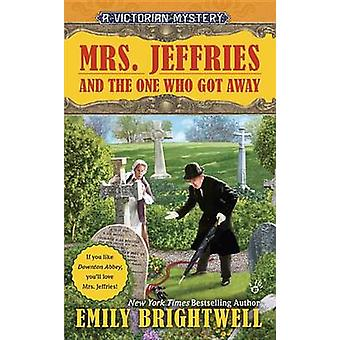 Mrs. Jeffries and the One Who Got Away by Emily Brightwell - 97804252