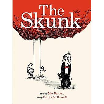 The Skunk by Mac Barnett - Patrick McDonnell - 9781596439665 Book