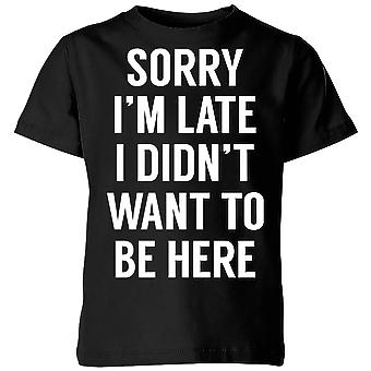Sorry Im Late I didnt Want to be Here Kids' T-Shirt - Black