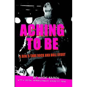 Aching to Be by Raskin & Joyce