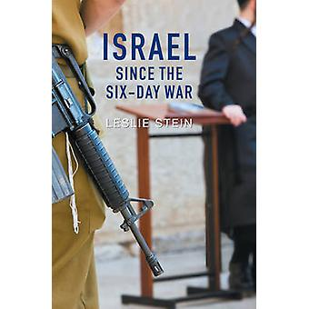 Israel Since the SixDay War by Leslie Stein