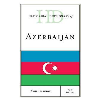 Historical Dictionary of Azerbaijan by Gasimov & Zaur