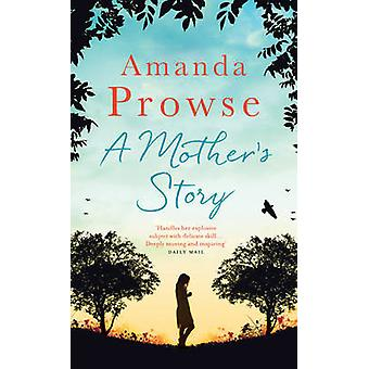 A Mothers Story by Amanda Prowse