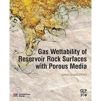 Gas Wettability of Reservoir Rock Surfaces with Porous Media by Jiang & Guancheng