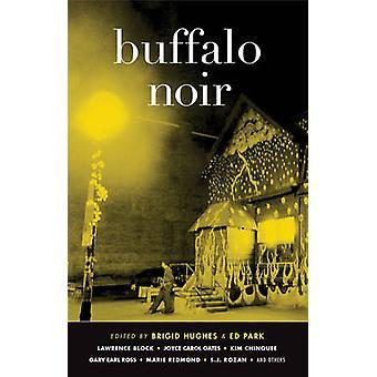 Buffalo Noir by Brigid Hughes - Ed Park - 9781617753817 Book