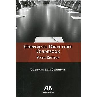 Corporate Director's Guidebook (6th) by ABA Business Law Section Corp
