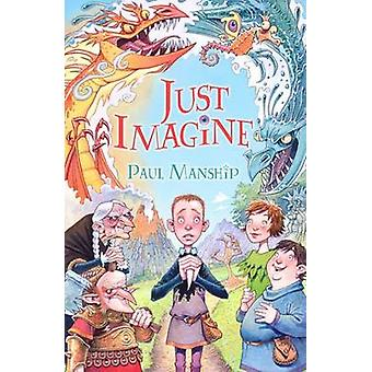 Just Imagine by Paul Manship - 9781848514737 Book