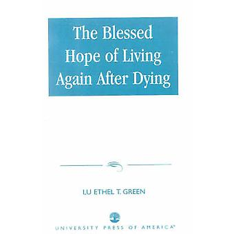 BLESSED HOPE OF LIVING AGAIN PB di GREEN & LU ETHEL