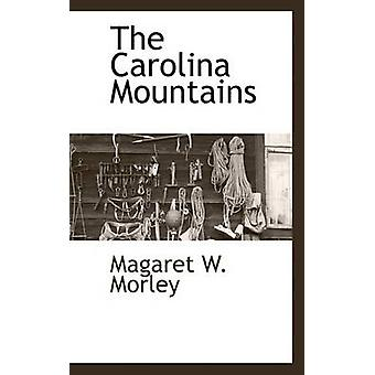 The Carolina Mountains by Morley & Margaret W.