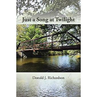 Just a Song at Twilight by Richardson & Donald J.