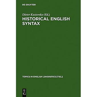 Historical English Syntax by Kastovsky & Dieter