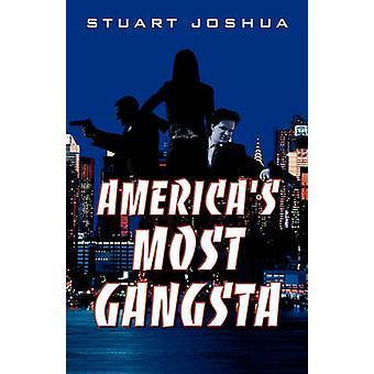 Americas Most Gangsta by Joshua & Stuart