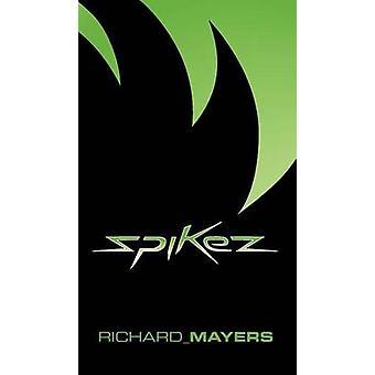 Spikez by Mayers & Richard Anthony