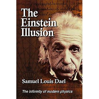 The Einstein Illusion by Dael & Samuel Louis