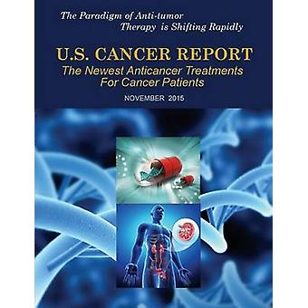 U.S. Cancer Report November 2015 The newest anticancer treatments for cancer patients by MDA Press