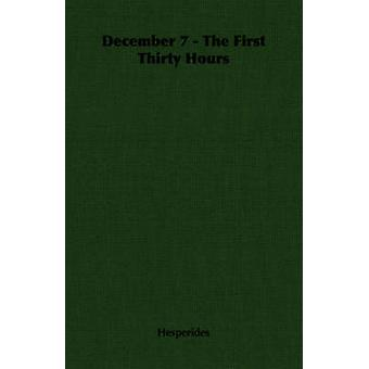 December 7  The First Thirty Hours by Hesperides