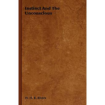 Instinct and the Unconscious by Rivers & W. H. R.