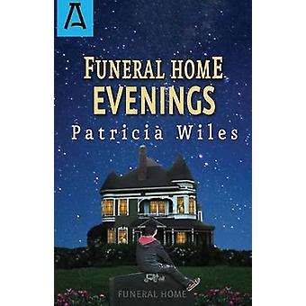 Funeral Home Evenings by Wiles & Patricia