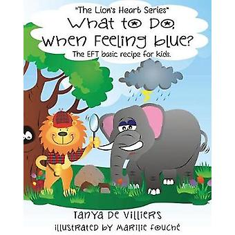 What to do when feeling blue The EFT basic recipe for kids by de Villiers & Tanya