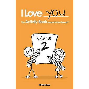 I Love You The Activity Book Meant to Be Shared Volume 2 by Lovebook