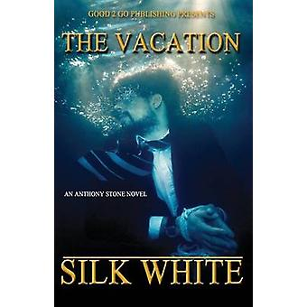 The Vacation An Anthony Stone Novel by White & Silk