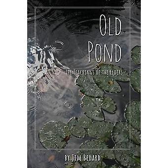 Old Pond The Teachings of the Elders by Bedard & Jim
