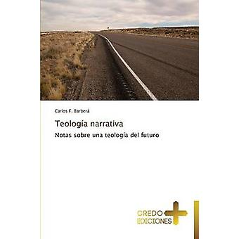 Teologia Narrativa by F. Barbera Carlos