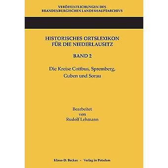 Historisches Ortslexikon fr die Niederlausitz Band 2 by Lehmann & Rudolf