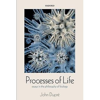 Processes of Life Essays in the Philosophy of Biology by Dupre & John